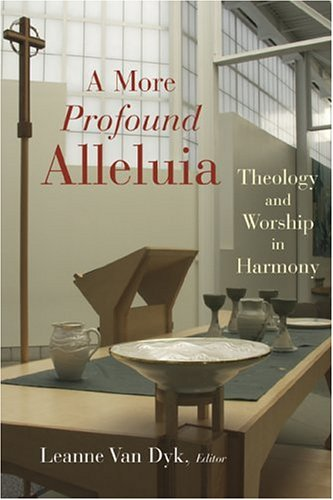 More Profound Alleluia Theology and Worship in Harmony  2004 edition cover
