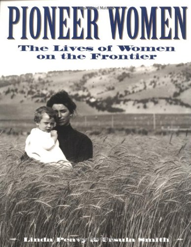 Pioneer Women The Lives of Women on the Frontier  1996 edition cover