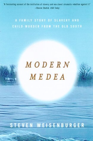 Modern Medea A Family Story of Slavery and Child-Murder from the Old South N/A 9780809069545 Front Cover