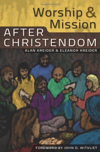 Worship and Mission after Christendom   2011 edition cover