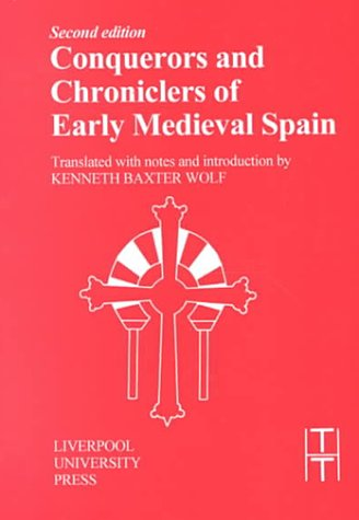 Conquerors and Chroniclers of Early Medieval Spain  2nd 1999 edition cover