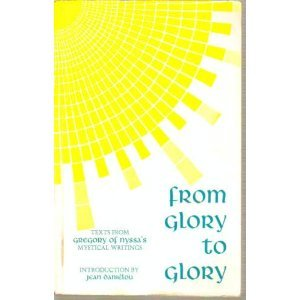 From Glory to Glory Texts from Gregory of Nyssa's Mystical Writings  1979 edition cover