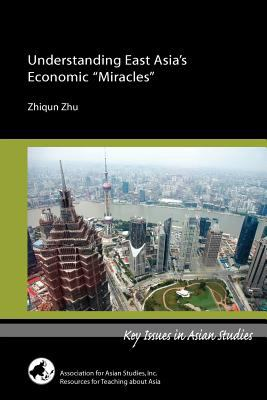 Understanding East Asia's Economic Miracles  2009 9780924304545 Front Cover