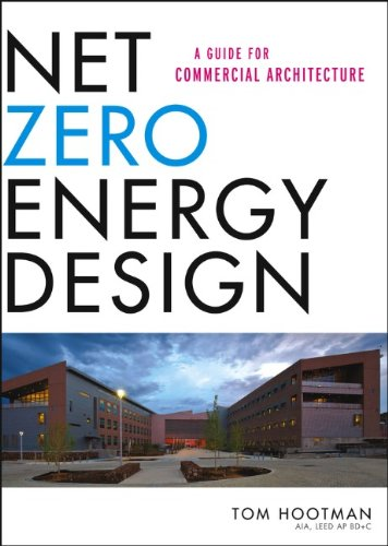 Net Zero Energy Design A Guide for Commercial Architecture  2013 edition cover