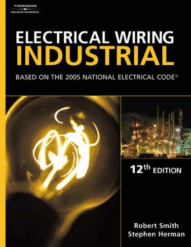 Electrical Wiring Industrial Based on the 2005 National Electric Code 12th 2005 (Revised) 9781401851545 Front Cover