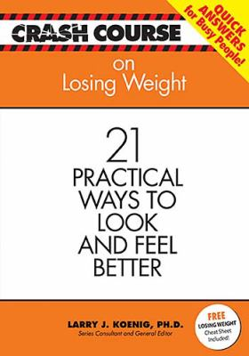 Losing Weight 21 Practical Ways to Look and Feel Better  2006 9781404186545 Front Cover