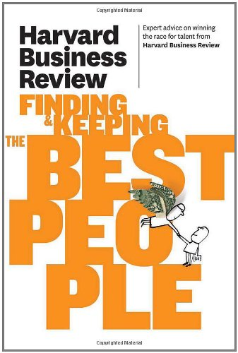Harvard Business Review on Finding and Keeping the Best People   2011 edition cover