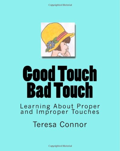 Good Touch Bad Touch Learning about Proper and Improper Touches N/A 9781448689545 Front Cover