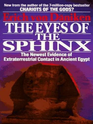 The Eyes of the Sphinx: The Newest Evidence of Extraterrestrial Contact in Ancient Egypt  2011 edition cover