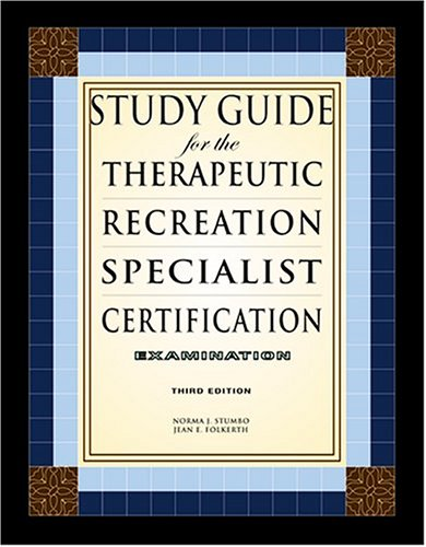 Study Guide for the Therapeutic Recreation Specialist Certification Examination   2005 edition cover