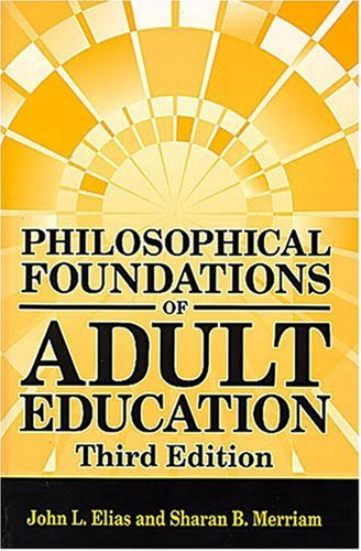 Philosophical Foundations of Adult Education  3rd 2005 9781575242545 Front Cover