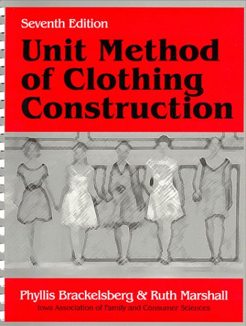 Unit Method of Clothing Construction  7th edition cover
