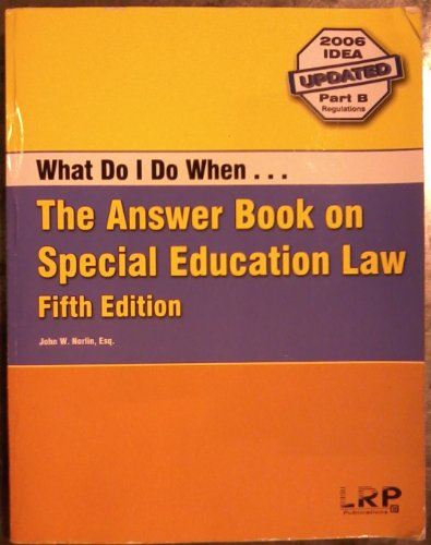 What Do I Do When- : The Answer Book on Special Education Law 5th 2007 edition cover