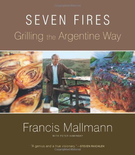 Seven Fires Grilling the Argentine Way  2009 edition cover