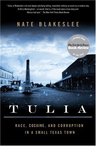 Tulia Race, Cocaine, and Corruption in a Small Texas Town  2006 9781586484545 Front Cover
