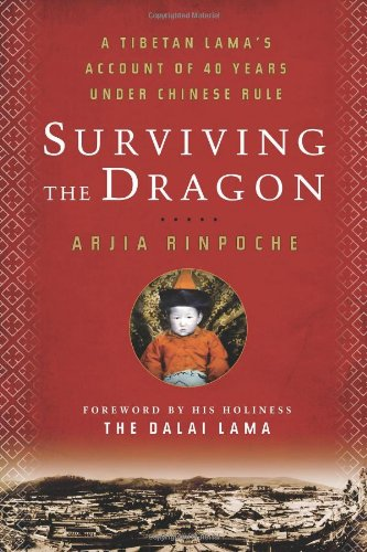Surviving the Dragon A Tibetan Lama's Account of 40 Years under Chinese Rule  2010 edition cover