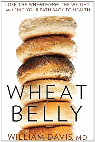 Wheat Belly Lose the Wheat, Lose the Weight, and Find Your Path Back to Health  2011 edition cover