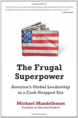 Frugal Superpower America's Global Leadership in a Cash-Strapped Era  2011 edition cover