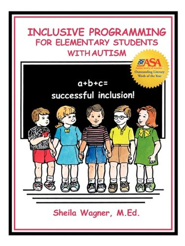 Inclusive Programming for Elementary Students with Autism   1999 9781885477545 Front Cover