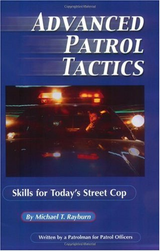 Advanced Patrol Tactics : Skills for Today's Street Cop  2001 edition cover