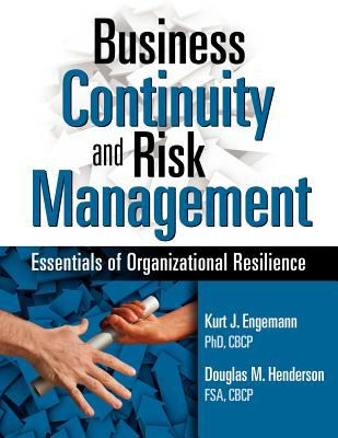 Business Continuity and Risk Management Essentials of Organizational Resilience  2011 edition cover