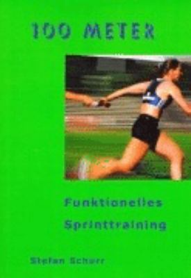 100 Meter: Funktionelles Sprinttraining N/A edition cover