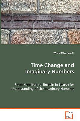 Time Change and Imaginary Numbers:   2008 9783836499545 Front Cover