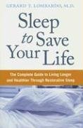 Sleep to Save Your Life The Complete Guide to Living Longer and Healthier Through Restorative Sleep N/A 9780060742546 Front Cover