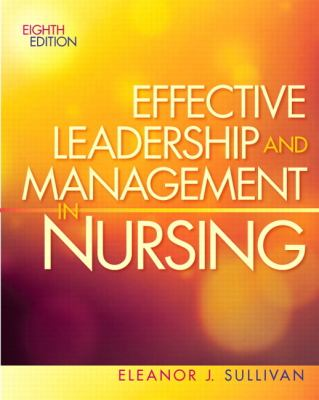 Effective Leadership and Management in Nursing  8th 2013 (Revised) 9780132814546 Front Cover