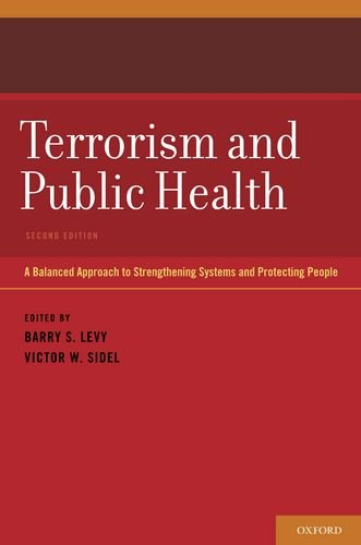 Terrorism and Public Health A Balanced Approach to Strengthening Systems and Protecting People 2nd 2011 9780199765546 Front Cover