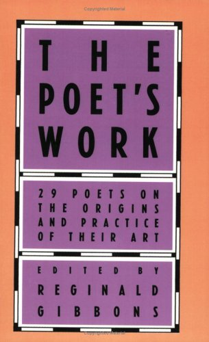 Poet's Work 29 Poets on the Origins and Practice of Their Art Reprint edition cover