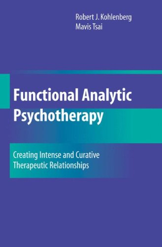 Functional Analytic Psychotherapy Creating Intense and Curative Therapeutic Relationships  1991 edition cover