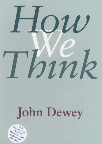 How We Think A Restatement of the Relation of Reflective Thinking to the Educative Process  1998 (Revised) edition cover