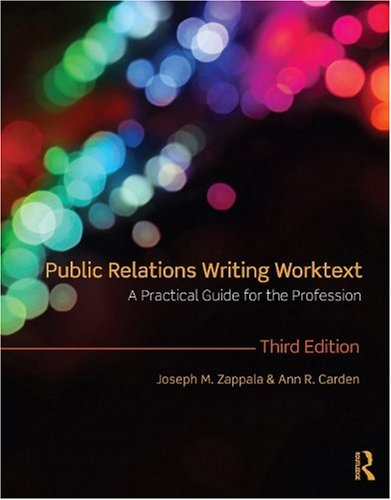 Public Relations Writing Worktext A Practical Guide for the Profession 3rd 2010 (Revised) edition cover