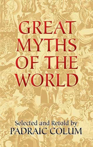 Great Myths of the World   2005 9780486443546 Front Cover