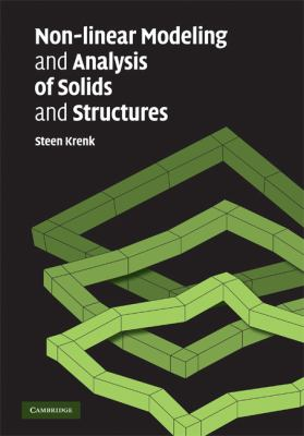 Non-Linear Modeling and Analysis of Solids and Structures   2005 9780521830546 Front Cover