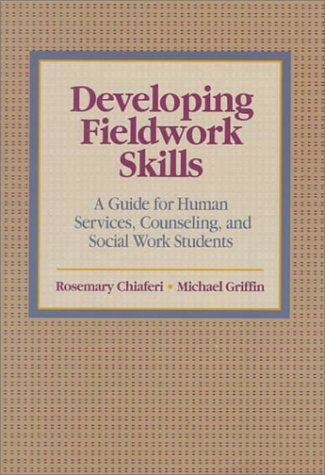 Developing Fieldwork Skills A Guide for Human Services, Counseling, and Social Work Students 1st 1997 edition cover