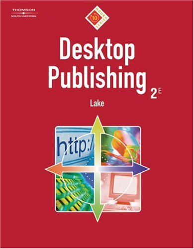 Desktop Publishing  2nd 2006 (Revised) 9780538728546 Front Cover