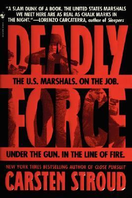 Deadly Force In the Streets with the U. S. Marshals N/A 9780553763546 Front Cover