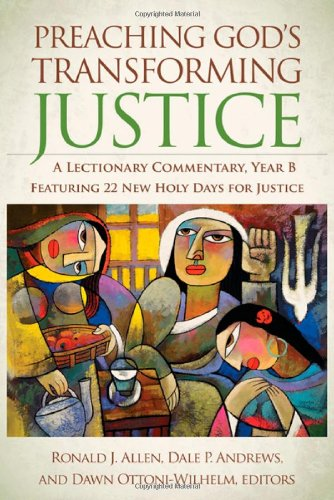 Preaching God's Transforming Justice A Lectionary Commentary, Year B  2011 9780664234546 Front Cover