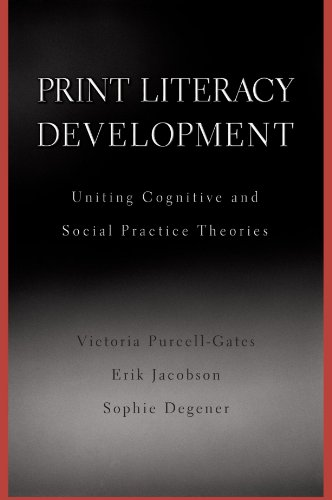 Print Literacy Development Uniting Cognitive and Social Practice Theories  2004 edition cover