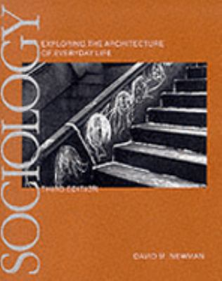Sociology Exploring the Architecture of Everyday Life 3rd 1999 9780761986546 Front Cover