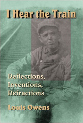 I Hear the Train Reflections, Inventions, Refractions  2001 edition cover