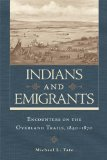 Indians and Emigrants Encounters on the Overland Trails N/A edition cover
