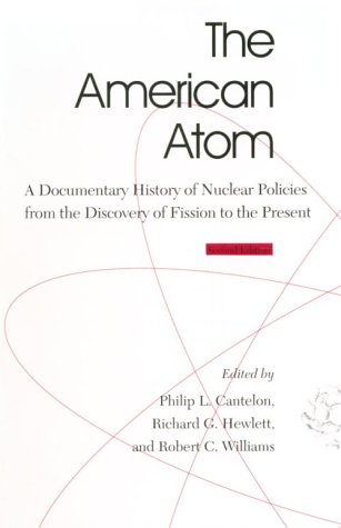 American Atom A Documentary History of Nuclear Policies from the Discovery of Fission to the Present 2nd 1992 (Revised) edition cover