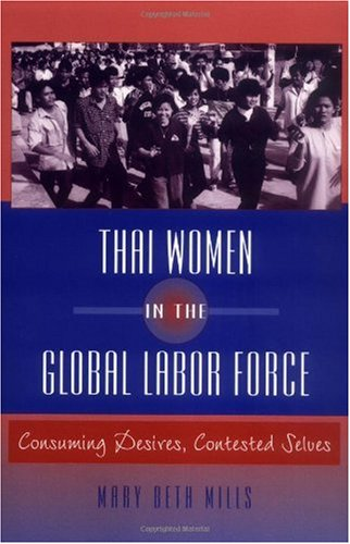 Thai Women in the Global Labor Force Consuming Desires, Contested Selves  1999 edition cover