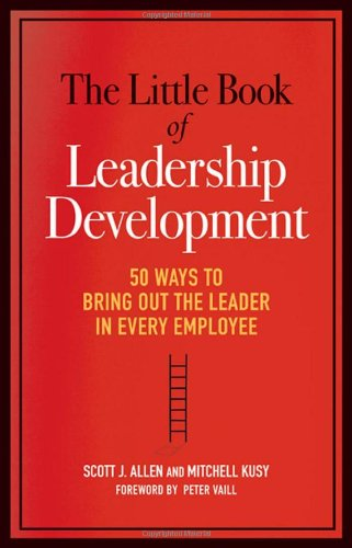 Little Book of Leadership Development 50 Ways to Bring Out the Leader in Every Employee  2011 edition cover