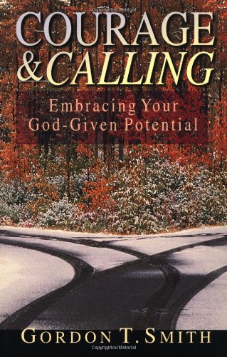 Courage and Calling Embracing Your God-Given Potential  2000 edition cover