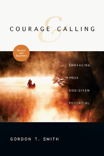 Courage and Calling Embracing Your God-Given Potential  2011 edition cover