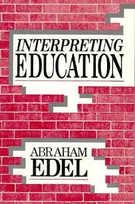Interpreting Education Science, Ideology and Value  1989 (Reprint) 9780879755546 Front Cover